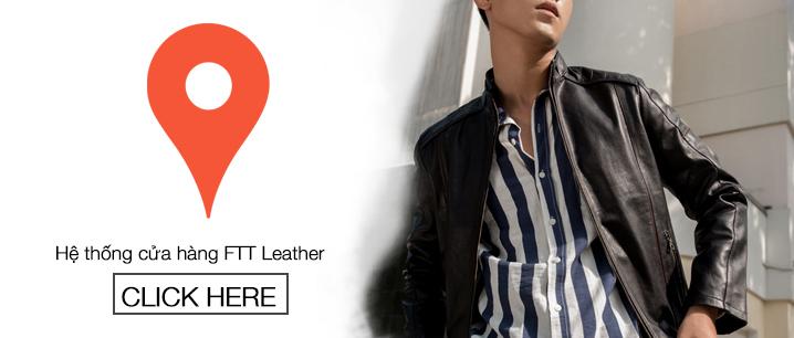 Địa chỉ các cửa hàng áo da của FTT LEATHER trên toàn quốc